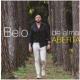 Belo - De Alma Aberta (CD) - Belo