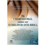 Na Crise Global, como Ser o Melhor dos Brics? - João Paulo dos Reis Velloso