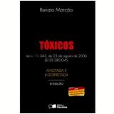 T�xicos: Lei n� 11.343, de 23 de Agosto de 2006: Lei de Drogas - Renato Marc�o