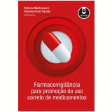 Farmacovigilância - Patricia Mastroianni, Fabiana Rossi Varallo