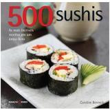 500 Sushis - Caroline Bennett