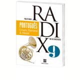 Projeto Radix - Português - 9º Ano - Ensino Fundamental II - Ernani Terra, Floriana Toscano Cavallete