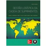 Gestão Logística Da Cadeia De Suprimentos - 4.ed. - David J. Closs, Donald J. Bowersox, M. Bixby Cooper ...