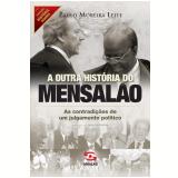 A outra história do mensalão (Ebook) - Paulo Moreira Leite