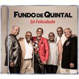 Fundo De Quintal - S� Felicidade (CD) - Fundo de Quintal