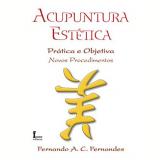 Acupuntura Estetica - Fernando A.c. Fernandes