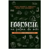 Economia Na Palma Da Mão - Carlos Eduardo S. Gonçalves, Bruno Cara Giovannetti