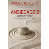 Ansiedade 2: Autocontrole - Augusto Cury