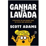 Ganhar de Lavada - Scott Adams