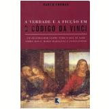 A Verdade e a Ficção em O Código Da Vinci - Bart D. Ehrman