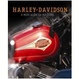 Harley-Davidson: o Mito Além da Máquina - Larousse  (Org.)