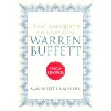 Como Enriquecer na Bolsa com Warren Buffett - Mary Buffett, David Clark