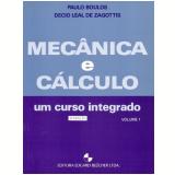 Mecânica e Calculo um Curso Integrado - Decio Leal de Zagottis, Paulo Boulos