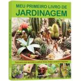 Meu Primeiro Livro de Jardinagem - Dorling Kindersley