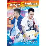 Jorge & Mateus - A Hora é Agora - ao Vivo Em Jurerê (DVD) - Jorge e Mateus