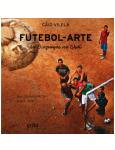 Futebol-arte: do Oiapoque ao Chu�