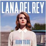 Lana Del Rey - Born To Die (CD) - Lana Del Rey