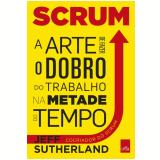 Scrum - a arte de faze o dobro de trabalho na metade do tempo (Ebook) -  Jeff Sutherland