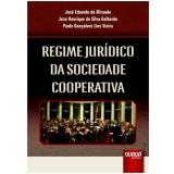 Regime Juridico Da Sociedade Cooperativa - Jose Eduardo De Miranda