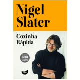 Cozinha Rápida - Nigel Slater