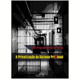 A Privatização Do Sistema Prisional - Célia Regina Nilander De Sousa