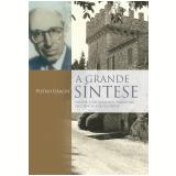 Grande Síntese, A (Ebook) - Pietro Ubaldi