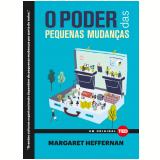 O poder das pequenas mudanças (Ebook) - Margaret Heffernan