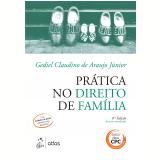Prática No Direito De Família - Gediel Claudino De Araújo Jr