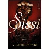Sissi: A Imperatriz Solitária - Allison Pataki