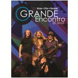 Alceu, Elba e Geraldo - O Grande Encontro - 20 Anos (2 CDs) +  (DVD) - Elba Ramalho, Geraldo Azevedo, Alceu Valença