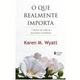 O Que Realmente Importa - Karen M. Wyatt