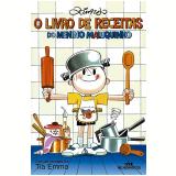 O Livro de Receitas do Menino Maluquinho - Ziraldo Alves Pinto