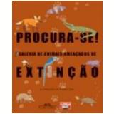Procura-Se! Galeria de Animais Ameaçados de Extinção - Companhia das Letras