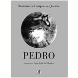 Pedro - Bartolomeu Campos de Queirós