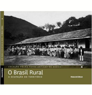 O Brasil Rural (Vol. 4)