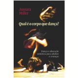 Qual é o Corpo Que Dança? - Jussara Miller