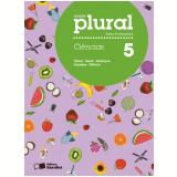 Plural Ciências - 5º Ano - Ensino Fundamental I - César da Silva Júnior, Sezar Sasson, Paulo Bedaque ...