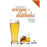 O Essencial em Cervejas e Destilados - Robert Dinham, José Ivan Cardoso dos Santos, Cesar Adames