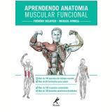 Aprendendo Anatomia Muscular Funcional - Frédéric Delavier, Michael Gundill