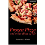 Frozen Pizza And Other Slices Of Life - Level 6 - Antoinette Moses