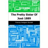 The Pretty Sister Of Jos�: 1889 (Ebook) - Burnett