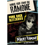 Minha Vida Como Um Ramone - Marky Ramone