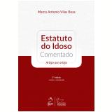 Estatuto Do Idoso Comentado - Marco Antonio Vilas Boas