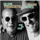 Gilson Peranzzetta e Mauro Senise - Dois na Rede (CD) - Mauro Senise, Gilson Peranzzetta