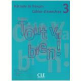 Tout Va Bien! 3 Cahier D´Exercices + CD Audio - Henri Auge