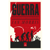 Guerra – o horror da guerra e seu legado para a humanidade. (Ebook) - Ian Morris