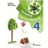 Projeto Presente Ciencias Naturais 4º Ano - Ensino Fundamental I - Lilian Bacich, Célia R. Carone, Edilson A. Pichilian