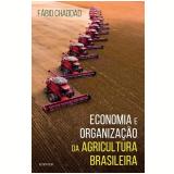 Economia e Organização da Agricultura Brasileira - Fabio Chaddad