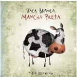 Vaca Branca, Mancha Preta - Pablo Bernasconi