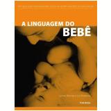 A Linguagem do Bebê - Lynne Murray, Liz Andrews